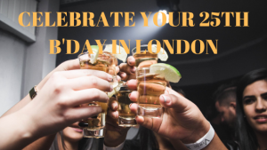 how-to-celebrate-your-25th-birthday-in-london's-nightclubs